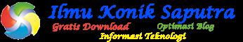 Ilmu Konik Saputra | Gratis Download | Optimasi Blog | Informasi Teknologi
