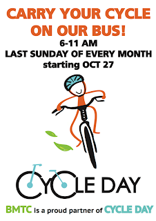 Carry your cycle on our bus: 6-11 AM Last Sunday of every month starting Oct 27. <Cycle Day Logo> BMTC is a proud partner of Cycle Day