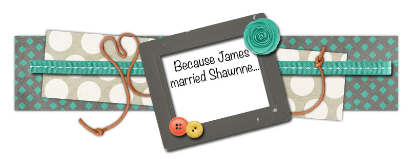 Because James married Shawnne....