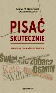 Ewa Wilcz-Grzędzińska, Tomasz Wróblewski. Pisać skutecznie.