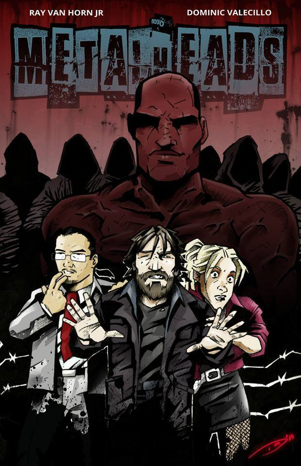 "Prototype cover for ""Metalheads"" by Ray Van Horn, Jr. and Dominic Valecillo"