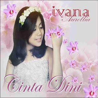 Ivana Aurellia - Cinta Dini Stafaband Mp3 dan Lirik Terbaru