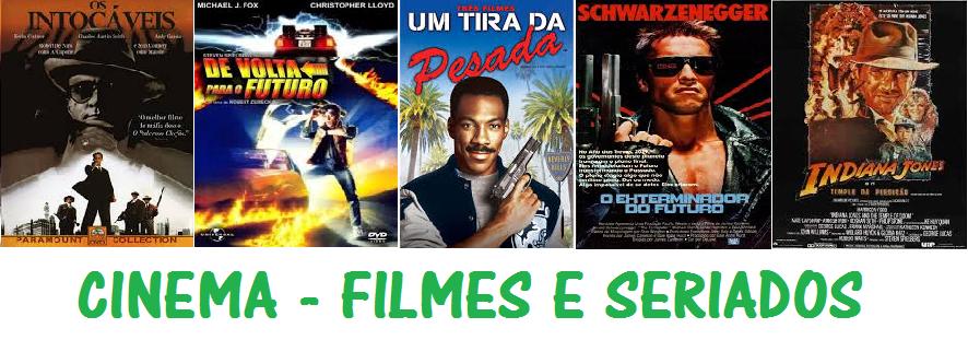 Cinema - Filmes e Seriados