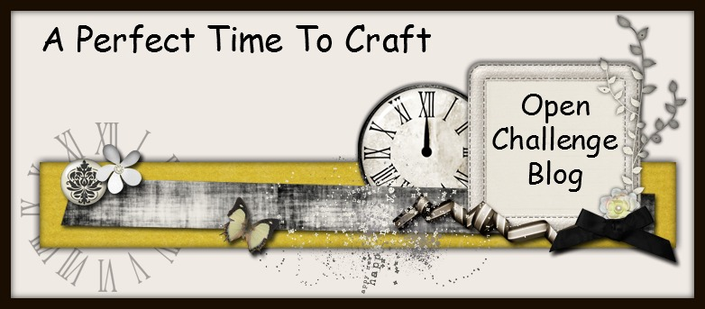 "Join our monthly Challenge ""A Perfect Time To Craft"""