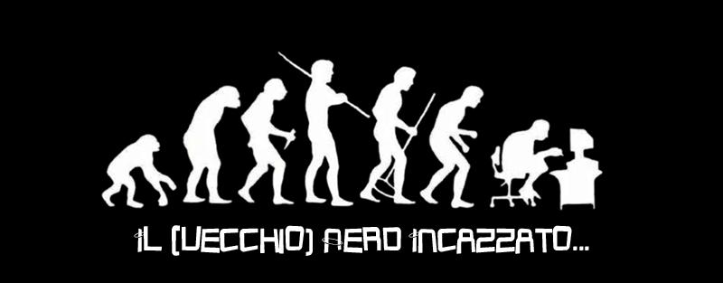 Il (vecchio) nerd incazzato