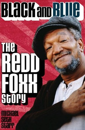 Black and Blue: the Redd Foxx Story Michael Seth Starr