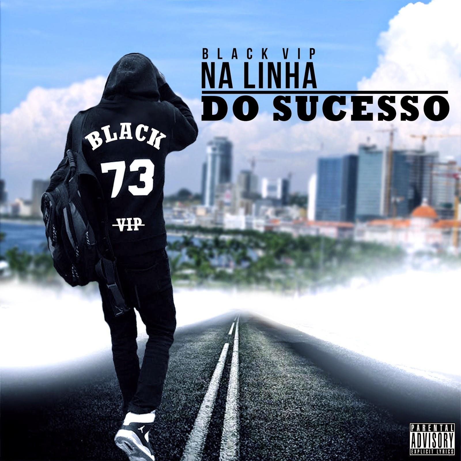 BAIXE ; Black Vip - Na Linha Do SUCESSO(Mixtape)
