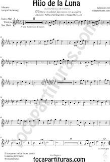 Tono Original Hijo de la Luna Partitura de Saxofón Alto, Barítono y Trompa o Cornos afinados en Mi bemol (partitura fácil arriba)