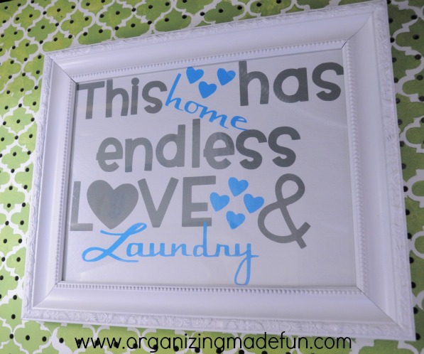 This Home has Endless Love and Laundry framed | OrganizingMadeFun.com