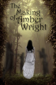 The Making of Amber Wright