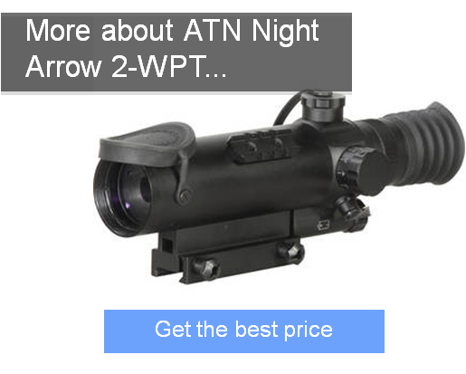 Best Night Vision Scope-- ATN Night Arrow 2-WPT