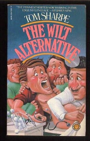 The Wilt Alternative (Published in 1979) - Terrorism and comedy - Authored by Tom Sharpe