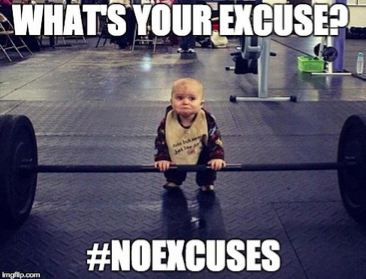 What's your excuse? #NoExcuses