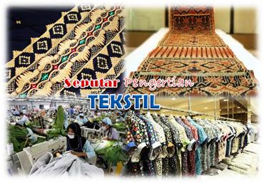 Pengertian Tekstil Dan Jenisnya