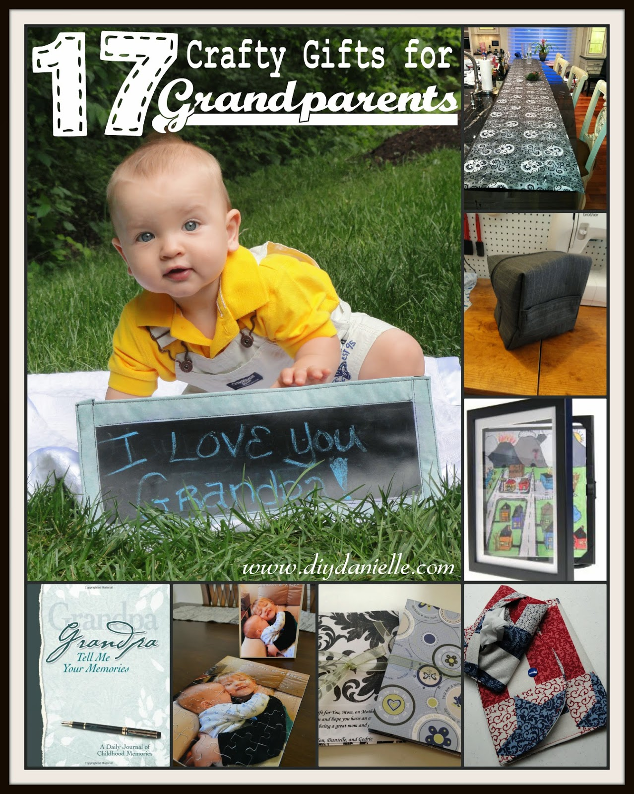 17 Crafty gift ideas for grandparents, moms, dads, and other loved ones.