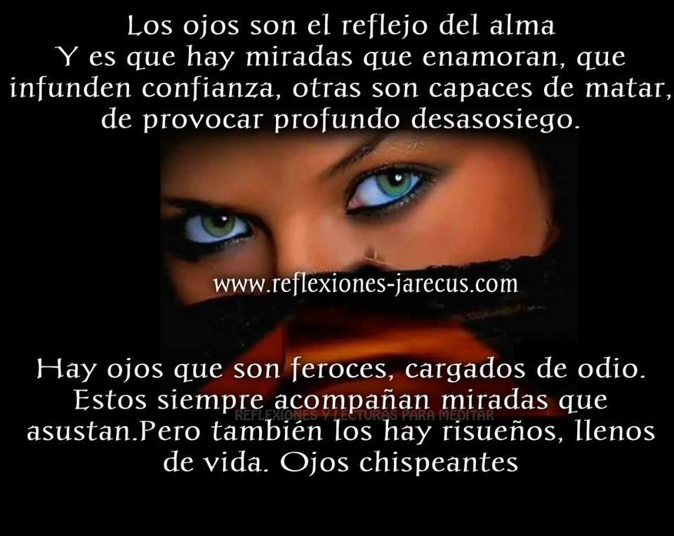 Los ojos son el reflejo del alma Y es que hay miradas que enamoran, que infunden confianza