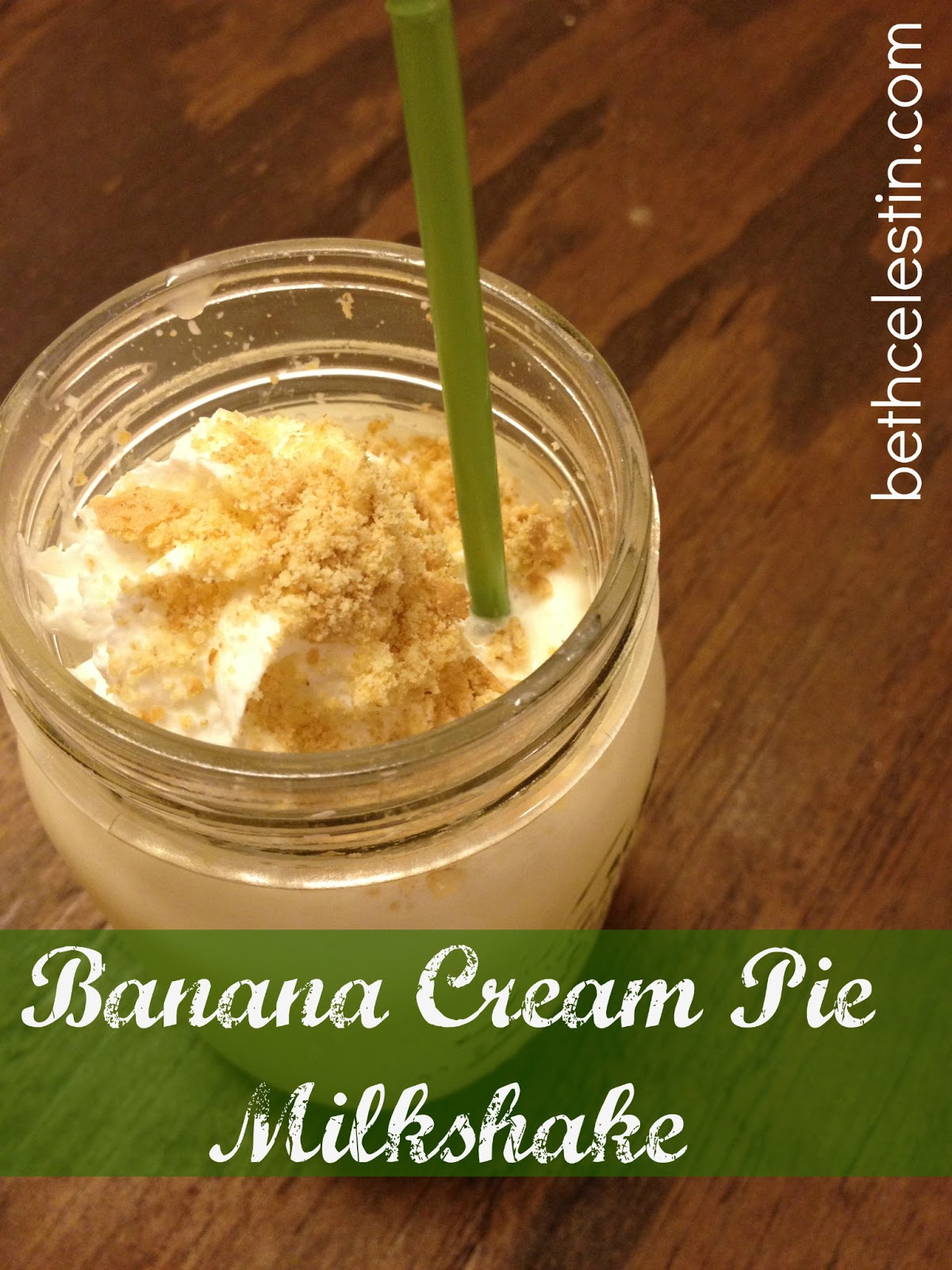 Beth Celestin: Banana Cream Pie Milkshake