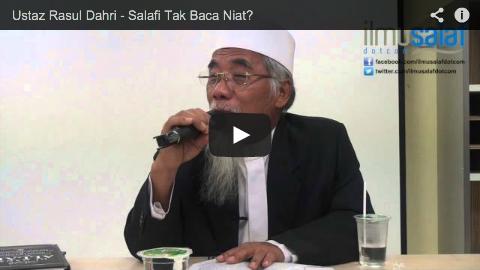 Ustaz Rasul Dahri – Salafi Tak Baca Niat?