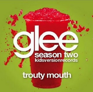 Glee - Trouty Mouth