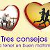 Tres Consejos para tener un buen Matrimonio