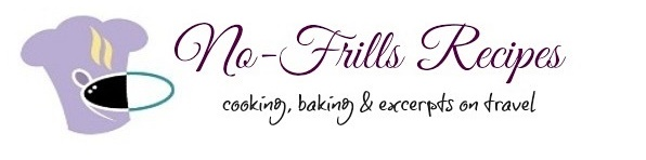 No-Frills Recipes ... cooking, baking & excerpts on travel