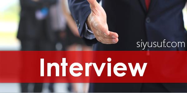 Persiapan, Teknik dan Pertanyaan Saat Interview