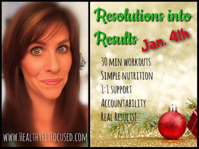 Turn your Resolutions Into Results - Health and Fitness Accountability Group! Julie Little Fitness, www.HealthyFitFocused.com