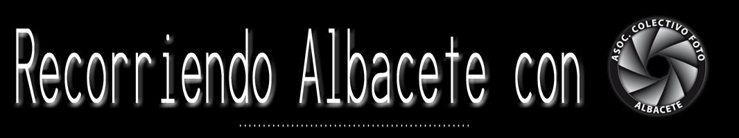 Recorriendo Albacete