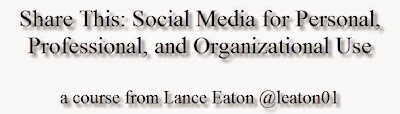 Banner that reads: Share This: Social Media for Person Professional and Organizational Use.  A course from Lance Eaton @leaton01