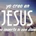 Yo Creo en Jesus