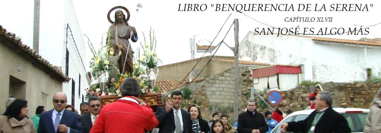 CAPÍTULO XLVII LIBRO  BENQUERENCIA DE LA SERENA: SAN JOSÉ ES ALGO MÁS