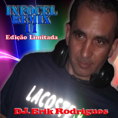 DJ. Erik Rodrigues - InfoCel Remix 11 2012