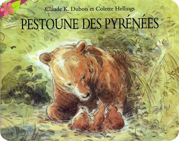 """""""Pestoune des Pyrénées"""" de Claude K. Dubois et Colette Hellings"""