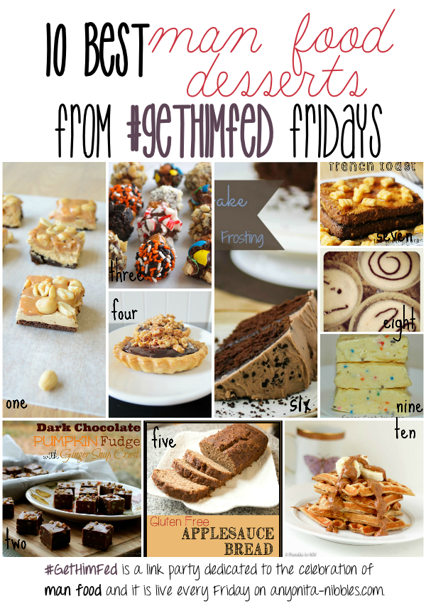 10 of the best man food desserts from #GetHimFed on www.anyonita-nibbles.com