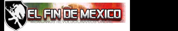 El fin de Mexico !!!