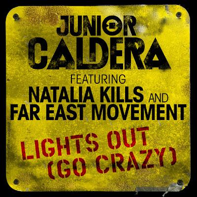 Junior Caldera feat. Natalia Kills and Far East Movement - Lights Out (Go Crazy) Lyrics