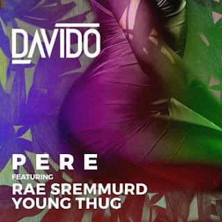Davido ft. Rae Sremmurd x Young Thug - Pere