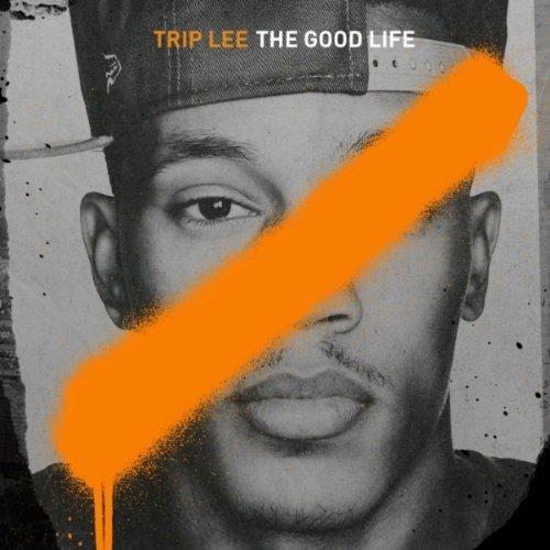 Trip Lee - The Good Life album art