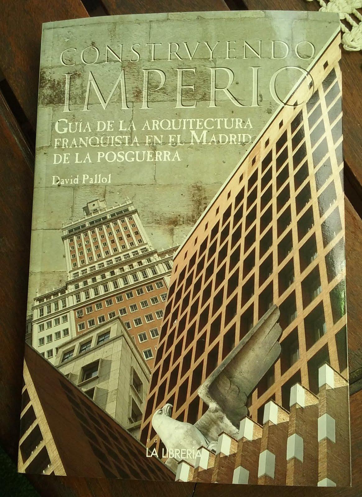 'Construyendo Imperio': Guía de la arquitectura franquista de posguerra en Madrid
