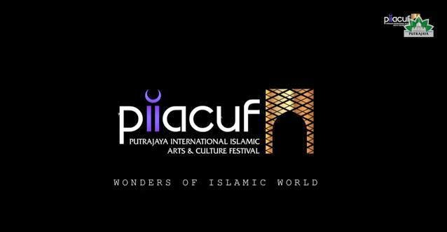 PIIACUF 2014 | Putrajaya International Islamic Arts And Culture Festival