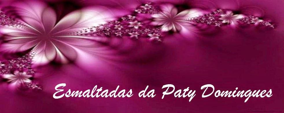 Esmaltadas da Paty Domingues