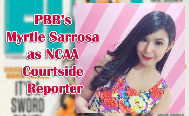 PBB's Myrtle Sarrosa as NCAA Courtside Reporter