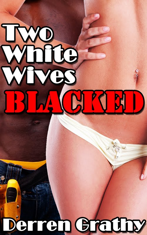 Two White Wives Blacked