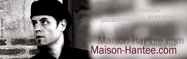 Le blog de Maison-Hantee.com