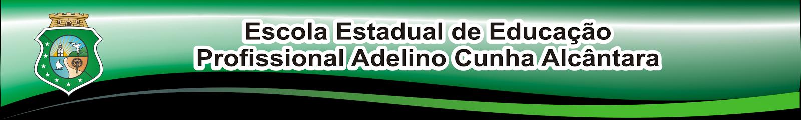 EEEP ADELINO CUNHA ALCÂNTARA