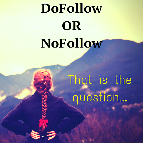 Use DoFollow or NoFollow Links That is the Question