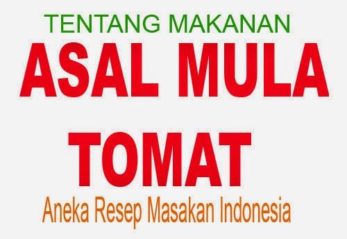 ASAL MULA TOMAT