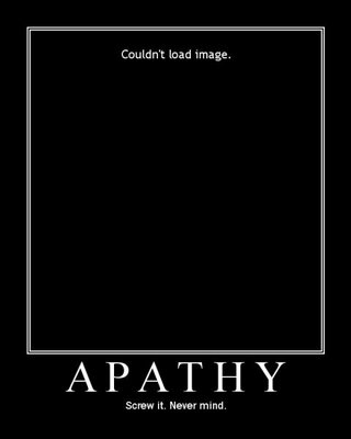 Funny Picture Apathy