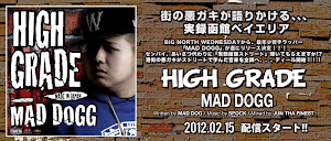 MAD DOGG / HIGH GRADE