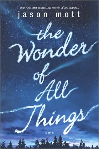 The Wonder of All Things by Jason Mott